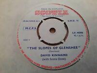 "DAVID KINNIARD * THE SLOPES OF GLENSHEE * RARE 7"" SINGLE SCOTIA EXCELLENT"