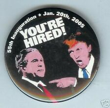 INAUGURATION pin Donald TRUMP You're Hired George Bush 2005 pinback