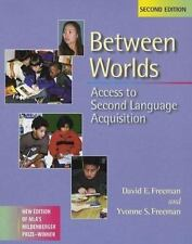 Between Worlds: Access to Second Language Acquisition ( Freeman, David ) Used -