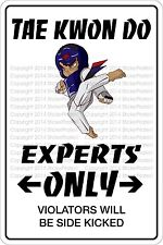 "Metal Sign Tae Kwon Do Experts Only 8"" x 12"" Aluminum NS 530"
