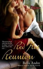 Red Hot Reunion by Bella Andre (2007, Paperback)