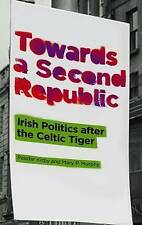 Towards a Second Republic: Irish Politics and the Celtic Tiger (The-ExLibrary