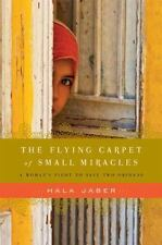 The Flying Carpet of Small Miracles: A Woman's Fight to Save Two Orphans by Jab
