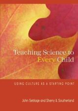 NEW - Teaching Science to Every Child: Using Culture as a Starting Point