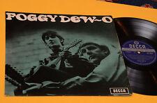 FOGGY DEW O LP SAME DEBUT ALBUM PSHICH ORIG UK 1968 DECCA UNBOXED LAMINATED COVE