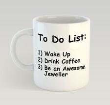 Jeweller To Do List Funny Mug Gift Novelty Humour Birthday Goldsmith Jewel