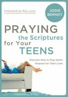 Praying the Scriptures for Your Teenager : Discover How to Pray God's Will fo...