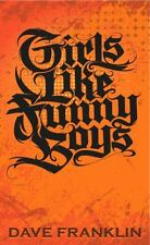 Girls Like Funny Boys by Dave Franklin (2014, Paperback)