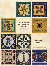 De Tin Marin: Mi Canto, Mis Raices : Staff Notation by Beatriz Aguilar (2013,...