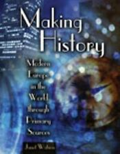 Making History: Modern Europe in the World through Primary Sources