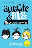 AUGGIE AND ME Three Wonder Stories by R. J. Palacio (1101934859)