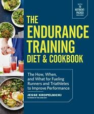 The Endurance Training Diet and Cookbook : The How, When, and What for...
