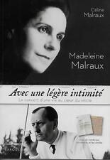 MALRAUX / AVEC UNE LEGERE INTIMITE - MADELEINE MALRAUX - LITTERATURE