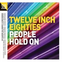 Twelve Inch Eighties: People Hold On [CD]