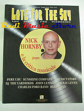 rivista LATE FOR THE SKY 64/2003 N.Hornby Pere Ubu John Lennon Rees Shad (*)Nocd