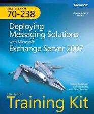 MCITP Self-Paced Training Kit (Exam 70-238): Deploying Messaging Solutions with