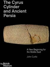 The Cyrus Cylinder and Ancient Persia: A New Beginning for the Middle East by Neil MacGregor, John Curtis (Hardback, 2013)