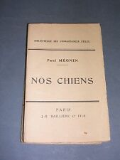 Chasse Chiens PAul Mégnin nos chiens Histoire maladies soins 1946