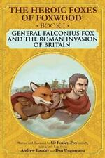 The Heroic Foxes of Foxwood: General Falconius Fox and the Roman Invasion of.