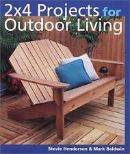 2 X 4 Projects for Outdoor Living by Stevie Henderson; Mark Baldwin