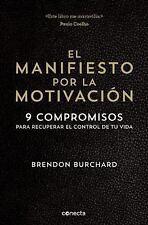 El Manifiesto Por la MotivacióN. 9 Compromisos para Recuperar el Control de...