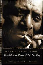 Moanin' at Midnight: The Life and Times of Howlin' Wolf-ExLibrary