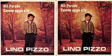 DISCO 45 GIRI   LINO PIZZO - HIT PARADE // COMME AGGIO A' FA'