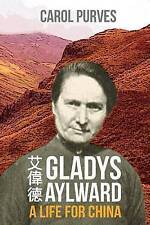 Gladys Aylward A Life for China; Paperback Book, 9781909281493