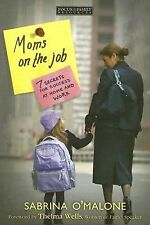 Moms on the Job : 7 Secrets for Success at Home & Work (Paperback) FREE SHIPPING