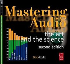 Mastering Audio : The Art and the Science by Bob Katz (2007, Paperback, Revised)