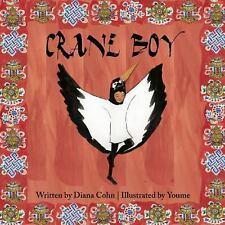 Crane Boy by Diana Cohn (2015, Hardcover)
