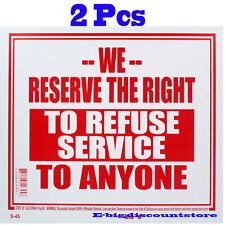 """2Pc 9"""" x 12"""" WE RESERVE THE RIGHT TO REFUSE SERVICE TO ANYONE Sign BAZIC Plastic"""
