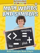 Math Words and Symbols (My Path to Math) by Lynn Peppas
