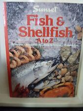 Fish and Shellfish : A to Z by Sunset Publishing Staff (1989, Paperback)