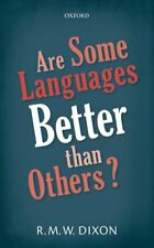 Are Some Languages Better than Others? 9780198817833 Paperback