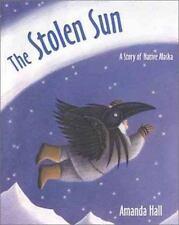 The Stolen Sun: A Story of Native Alaska-ExLibrary