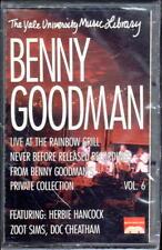 Benny Goodman~Yale Archives Vol. 6: Rainbow Grill~BRAND NEW CASSETTE
