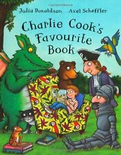 Charlie Cook's Favourite Book,Julia Donaldson, Axel Scheffler