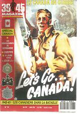 39-45 N°78 LE CANADA EN GUERRE / DEBARQUEMENT DE NORMANDIE / DIEPPE / 6 JUIN 44