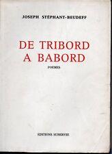 DE TRIBORD A BABORD  POEMES   JOSEPH STEPHANT BEUDEF
