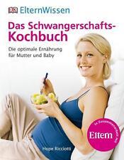 ElternWissen. Das Schwangerschafts-Kochbuch von Hope Ricciotti (2015,...