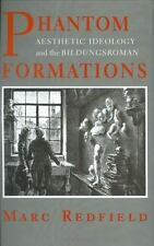 Phantom Formations : Aesthetic Ideology and the Bildungsroman by Marc Redfield (