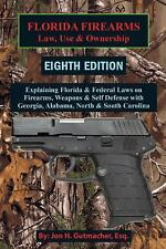 Florida Firearms Law, Use and Ownership Jon H. Gutmacher 9th EDITION PHOTO WRONG