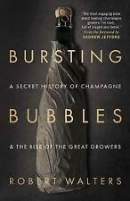 Bursting Bubbles: A Secret History of Champagne and the Rise of the Great Grower