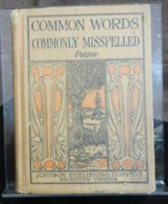 COMMON WORDS COMMONLY MISSPELLED BY BRUCE R. PAYNE JOHNSON PUBLISHING 1910 (402)