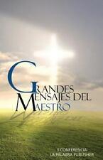 Grandes Mensajes Del Maestro : II Conferencia la Palabra Publisher by La...