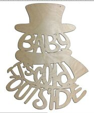 Unfinished Wood Snowman Baby It's Cold Outside 22 inch tall Door Hanger