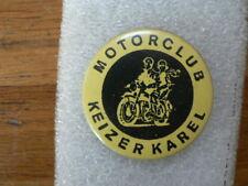 BUTTON MOTORCLUB KEIZER KAREL MOTORFOETS BIKE MOTORRAD B NOT 100 % OK