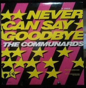 THE COMMUNARDS Never Can Say Goodbye Remix Album Released 1987 Vinyl/Record Coll