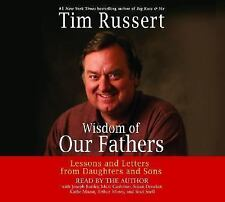 Wisdom of Our Fathers : Lessons and Letters from Daughters and Sons by Tim Russe